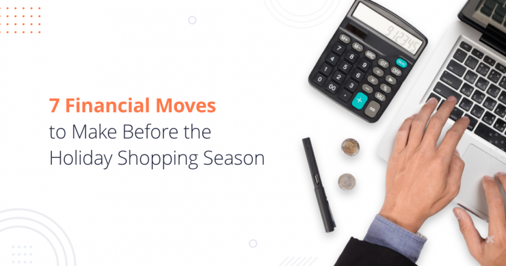 Financial Moves to Make Before the Holiday Shopping Season